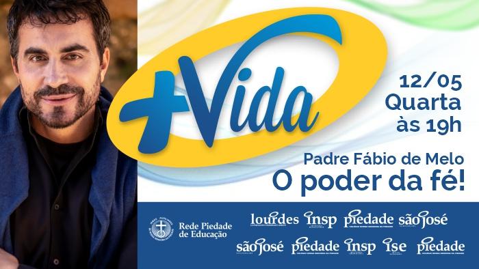 Colégio Piedade traz Padre Fábio de Melo para estreia do Programa +Vida, da Rede Piedade de Educação