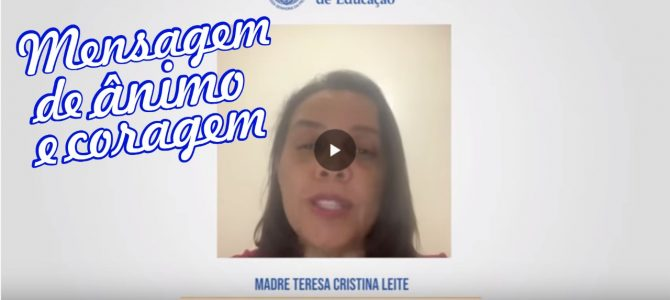 Mensagem da Madre Teresa Cristina Leite à Rede Piedade de Educação